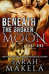 Beneath the Broken Moon: Part One: Shifter/Vampire Romance (English Edition)