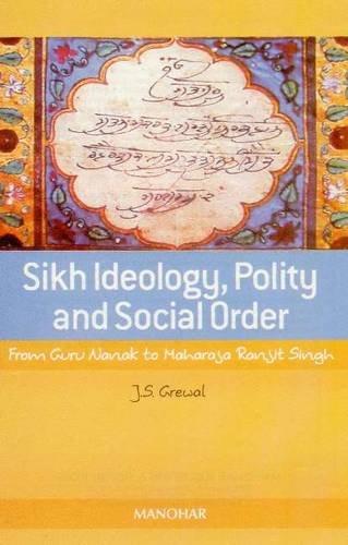Sikh Ideology, Polity & Social Order por J. S. Grewal