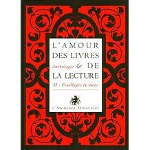 L'amour des livres et de la lecture : Tome 2, Feuillages de mots, du XIXe à nos jours