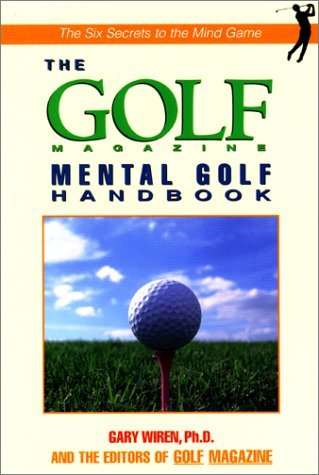 The Golf Magazine Mental Golf Handbook by Gary Wiren (1999-06-01) par Gary Wiren