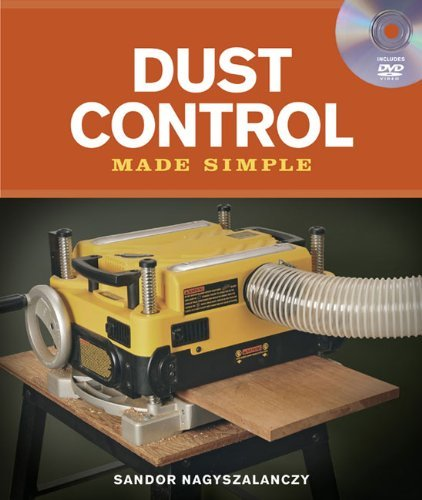 Dust Control Made Simple: Includes a Step-by-Step Companion Video DVD (Made Simple (Taunton Press)) by Sandor Nagyszalanczy (2010-10-05)