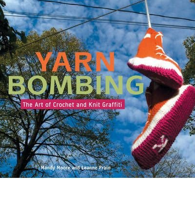 Yarn Bombing: The Art of Crochet and Knit Graffiti (Paperback) - Common