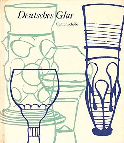 Deutsches Glas. Von den Anfängen bis zum Biedermeier (Kulturgeschichtlische Reihe)