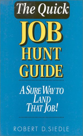Preisvergleich Produktbild Quick Job Hunt Guide: A Sure Way to Land That Job!