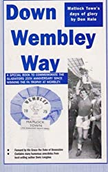 Down Wembley Way: Peter Swan's Magic Marvels FA Trophy Triumph with Matlock Town in 1975