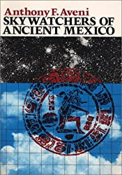 The Skywatchers of Ancient Mexico (Texas Pan American Series)