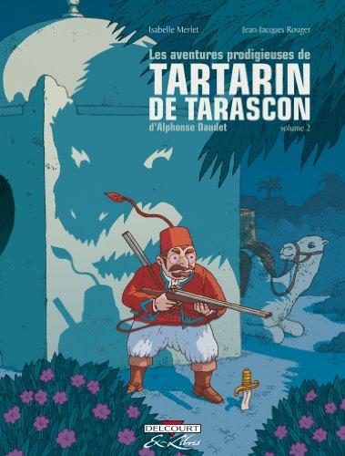 Les aventures prodigieuses de Tartarin de Tarascon, d'Alphone Daudet. To :