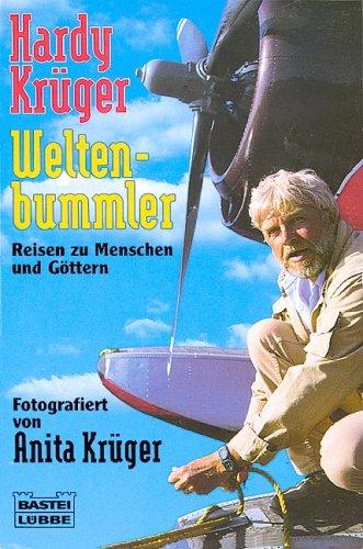 Weltenbummler: Bd. 1: Reisen zu Menschen und Göttern. Fotografiert von Anita Krüger