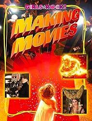 Making Movies (Girls Rock!)