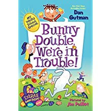 My Weird School Special: Bunny Double, We're in Trouble! by Dan Gutman (2014-01-28)