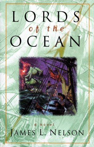 Lords of the Ocean (Revolution at Sea Saga) by James L Nelson (1999-10-01)