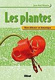 Bien débuter en botanique - Les plantes