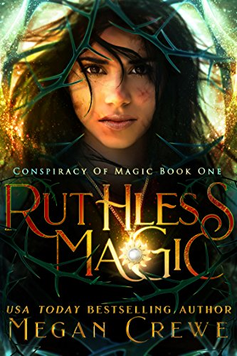 Ruthless Magic (Conspiracy of Magic Book 1) (English Edition) di [Crewe, Megan]