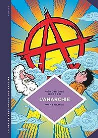 La petite bédéthèque des savoirs, tome 29 : L'anarchie; théories et pratiques libertaires. par Véronique Bergen