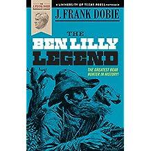 The Ben Lilly Legend (The J. Frank Dobie Paperback Library)