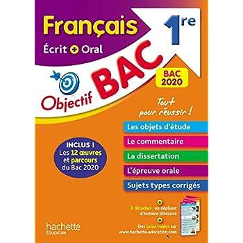 Objectif Bac Français écrit et oral 1re BAC 2020