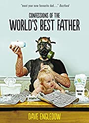Confessions of the World's Best Father by Dave Engledow (2014-05-22)