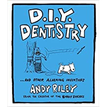 D.I.Y. Dentistry...and Other Alarming Inventions by Andy Riley (18-Sep-2008) Hardcover