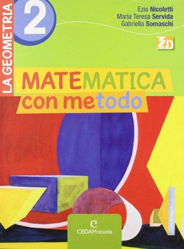 Matematica con metodo. La geometria. Per la Scuola media. Con espansione online: MAT.METODO GEOMETRIA 2
