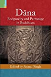 Dāna: Reciprocity and Patronage in Buddhism