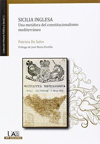 Sicilia inglesa : una metáfora del constitucionalismo mediterráneo por Patrizia de Salvo Mirenda