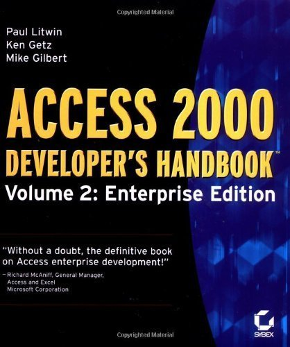 Access 2000 Developer's Handbook, Volume 2: Enterprise Edition Volume 2: Enterprise edition by Paul Litwin, Ken Getz, Mike Gilbert (1999) Paperback