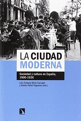 La ciudad moderna: Sociedad y cultura en España, 1900-1936 (Mayor)
