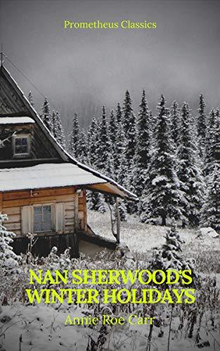 Nan Sherwood's Winter Holidays (Prometheus Classics) (English Edition)