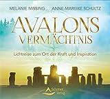 Avalons Vermächtnis: Lichtreise zum Ort der Kraft und Inspiration