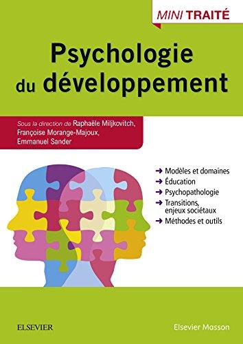 Psychologie du développement par Raphaele Miljkovitch, Françoise Morange-Majoux, Emmanmuel Sander