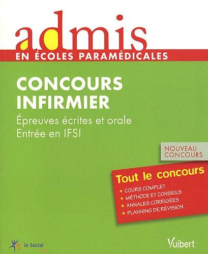 Admis - concours paramédical, infirmier, épreuves écrites et orale, entrée en IFSI, tout le concours, nouveau concours par Collectif