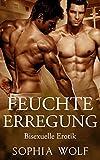 BISEXUELLE EROTIK: Feuchte Erregung (Erotik, Erotische Kurzgeschichten, Homosexuell, Lust, Leidenschaft)