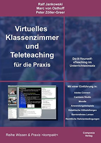 Preisvergleich Produktbild Virtuelles Klassenzimmer und Teleteaching für die Praxis: Do-it-Yourself-eTeaching im Unterrichtseinsatz