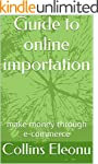 Guide to online importation: make mon...