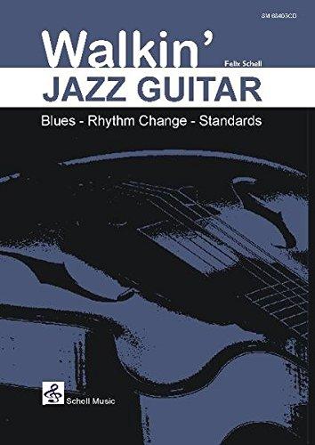 Walkin' Jazz Guitar/ Blues-Rhythm Change-Standards (Jazz- Blues Gitarre)