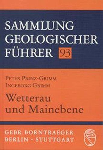 Wetterau und Mainebene (Sammlung geologischer Führer)