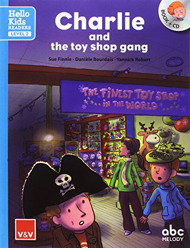 CHARLIE AND THE TOY SHOP GANG (HELLO KIDS): Charlie And The Toy Shop Gang. Book (+CD): 000001 (hello Kids readers) - 9788468238821