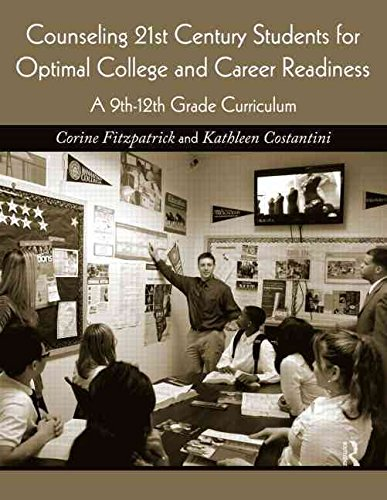 [(Counseling 21st Century Students for Optimal College and Career Readiness : A 9th-12th Grade Curriculum)] [By (author) Corine Fitzpatrick ] published on (July, 2011)