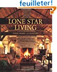 Lone Star Living: Texas Homes and Ran...