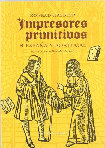 Impresores primitivos de España y Portugal por Konrad Haebler