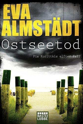Ostseetod: Pia Korittkis elfter Fall. Kriminalroman by Eva Almst???dt (2016-03-11)