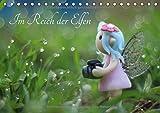 Im Reich der Elfen (Tischkalender 2018 DIN A5 quer): Selbstgemachte Elfen liebevoll in Szene gesetzt...