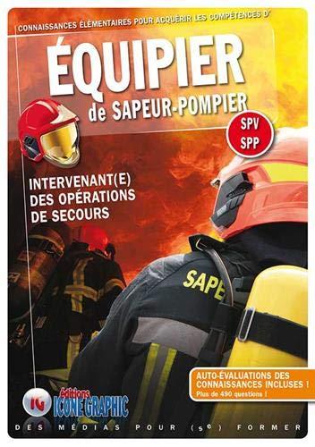 Livre Equipier de Sapeur-Pompier - Intervenant(e) des opérations de secours par  Icone Graphic