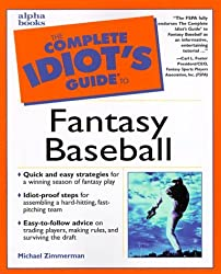 The Complete Idiot's Guide to Fantasy Baseball by Mike Zimmerman (2000-02-18)