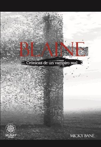 Blaine (Crónicas de un vampiro real nº 1) eBook: Micky Bane ...