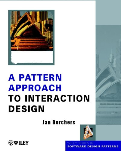 A Pattern Approach to Interaction Design (Wiley Series in Software Design Patterns)