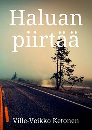 Haluan piirtää (Finnish Edition) por Ville-Veikko  Ketonen