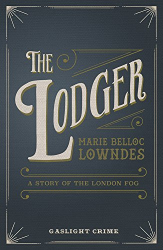Lodger, The by Marie Belloc Lowndes (2016-02-25)