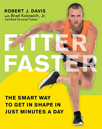 fitter-faster-the-smart-way-to-get-in-shape-in-just-minutes-a-day