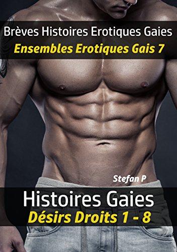 Couverture du livre Brèves Histoires Erotiques Gaies - Ensembles Erotiques Gais 7: Histoires Gaies - Désirs Droits 1 - 8